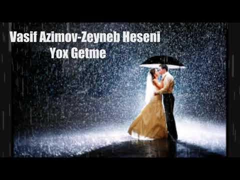 Vasif Ezimov-Zeyneb Heseni-Yox Getme - status ucun 2018