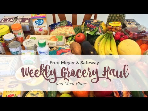 Healthy Grocery Haul & Meal Plans| Fred Meyer (Kroger) & Safeway
