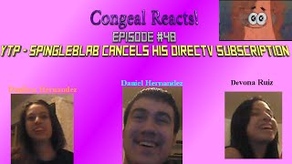 Congeal Reacts Episode #48 REMASTERED [YTP - SpingleBlab Cancels his DirecTV Subscription] thumbnail