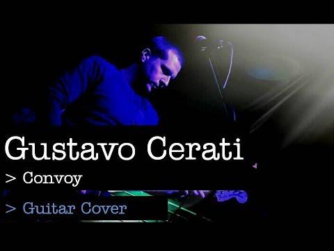 Gustavo Cerati | Convoy | Guitar Cover