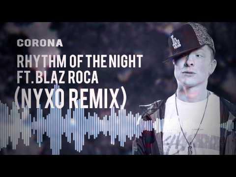 Corona - Rhythm Of The Night ft. Blaz Roca (Nyxo Remix)
