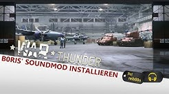 War Thunder | Boris Sound Mod Installation - Deutsch - German - Tutorial - Hilfe