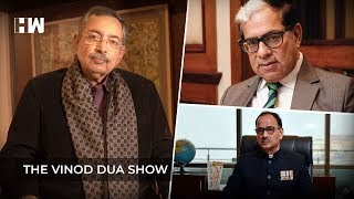 The Vinod Dua Show Episode 20: Alok Verma and Justice A K Sikri