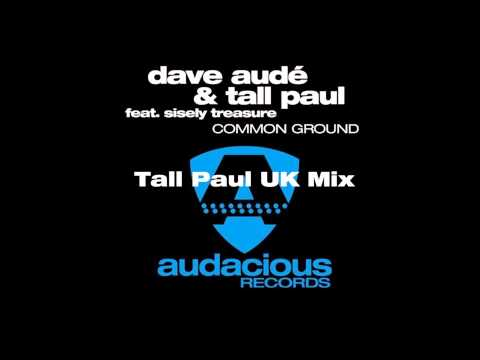Common Ground - Dave Audé & Tall Paul - Tall Paul UK Mix