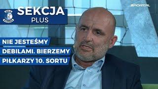 Michał Probierz: Nie jesteśmy debilami. Bierzemy 10. sort piłkarzy w Europie [SEKCJA PLUS]