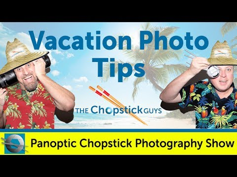 Panoptic Chopsticks Vacation Photo Tips