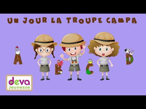 Un jour la troupe campa (Alphabet français de A à Z) Ⓓⓔⓥⓐ Scolaire des Petits