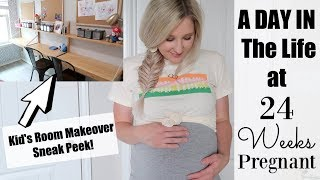 KIDS BEDROOM SNEAK PEEK | A DAY IN THE LIFE AT 24 WEEKS PREGNANT