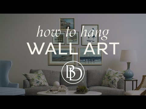 Hanging Wall Art Complete Guide | How to Decorate