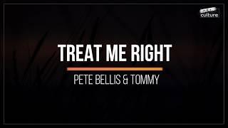 Pete Bellis & Tommy - Treat Me Right (Nikko Culture Remix)