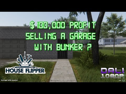 House Flipper - Can we sell a Garage with bunker and make 100k profit?