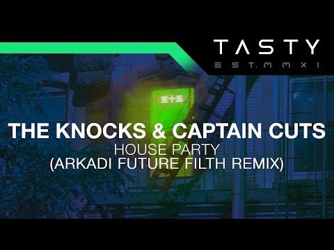 The Knocks & Captain Cuts - House Party (Arkadi Future Filth Remix)