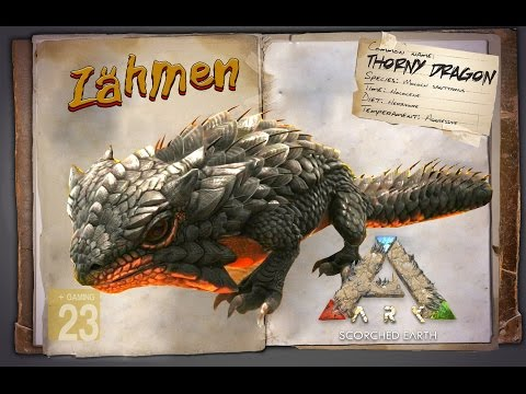ARK‬: Scorched Earth [GUIDE/Deutsch] ** Thorny Dragon zähmen **