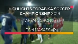 Highlights Arema Cronus Vs PSM Makassar  - Torabika Soccer Championship 2016