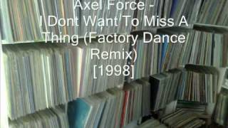 Axel Force - I Dont Want To Miss A Thing (Factory Dance Remix)