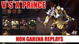 HoN Garena Replays | The Gladiator - V`S`X`PRiNCE | Legendary Rank [NM]