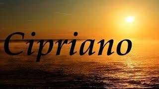 Cipriano, significado y origen del nombre.