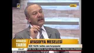AYASOFYA MESELESi - SIRADIŞI TARiH (09.02.2013)