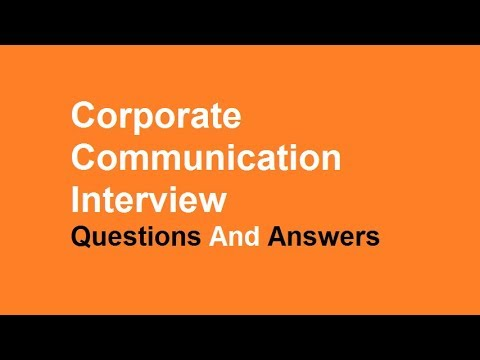 Corporate Communication Interview Questions And Answers