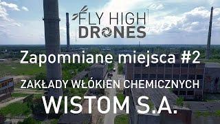 Zakłady Włókien Chemicznych WISTOM S.A. - Zapomniane miejsca #2