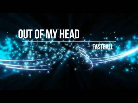 Fastball - Out of My Head (Lyric Video) [HD] [HQ]