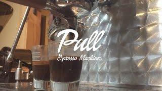 Pull Espresso Machines - Why Pull Makes Better Espresso