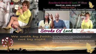 """Walk by Faith"" ~ ReneMarie Stroke Of Luck TV Show ~ March 29 , 2020, 10:15 AM"