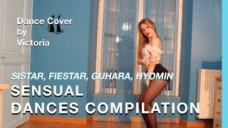 Sensual Dances Compilation (Sistar - Fiestar - Buhara - Hyomin) / By Victoria