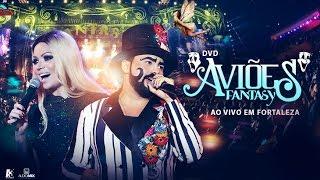Aviões do Forró - DVD Aviões Fantasy - Ao Vivo em Fortaleza
