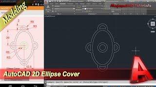 AutoCAD Design 2D Ellipse Cover Modeling Tutorial For Beginner