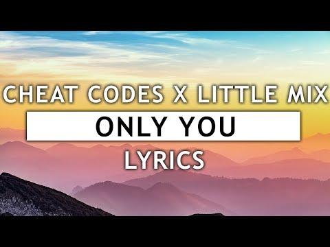 Cheat Codes X Little Mix - Only You (Lyrics)