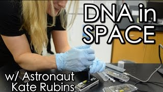 DNA in Space! w/ Astronaut Kate Rubins #ScienceGoals