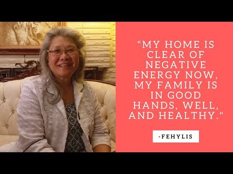 """""""My home is clear of negative energy now, my family is in good hands, well, and healthy."""" - Fehylis"""