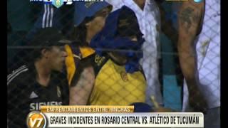 Visión 7: Graves incidentes en Rosario Central vs. Atlético de Tucumán
