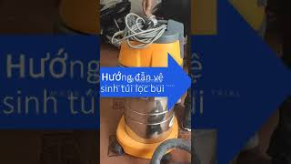 5 lõi máy hút yếu hướng dẫn vệ sinh túi lọc bụi