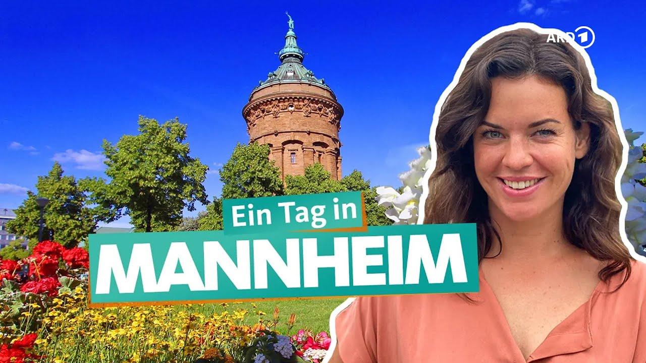 Ein Tag in Mannheim   WDR Reisen