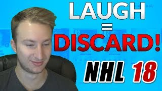 YOU LAUGH, YOU DISCARD! (NHL 18 Packs!)