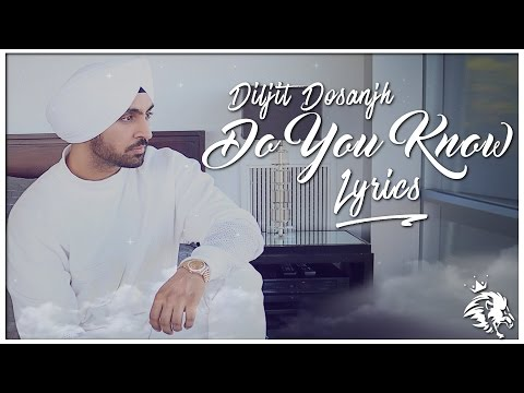 Do You Know | Lyrics | Diljit Dosanjh |...