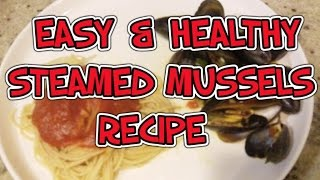 Easy & Healthy Steamed Mussels Recipe