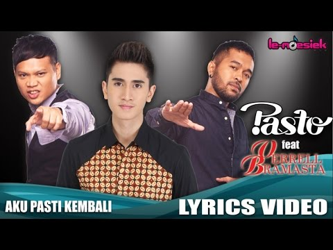 Pasto Feat Verrell Bramasta - Aku Pasti Kembali (Official Lyric Video)