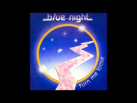 Blue Night - Turn Me Loose (Full Lengh)