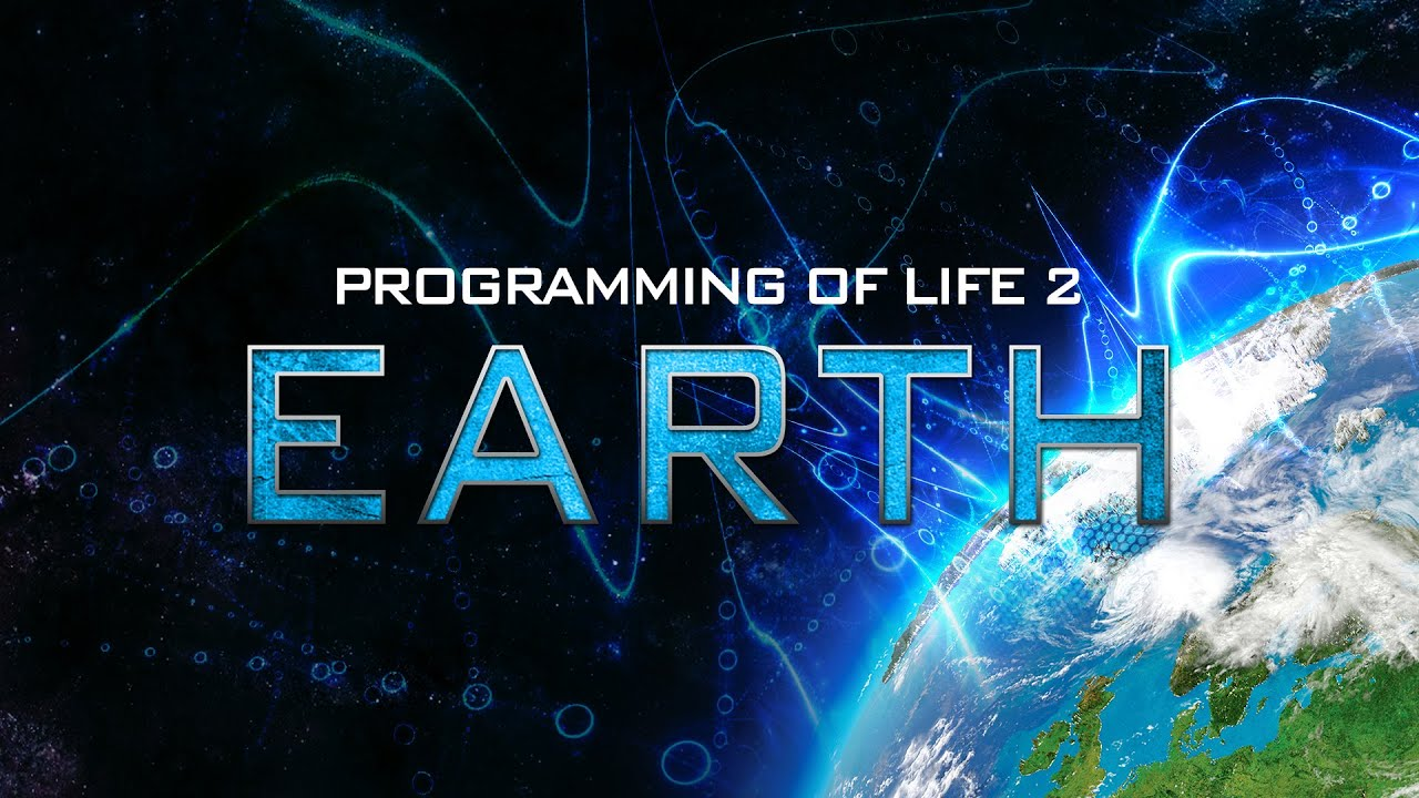 Programming of Life 2: Earth