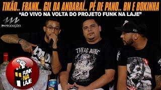 Funk na Laje - Tikão, Frank, Gil do Andaraí, Pé de Pano, BN e Bokinha