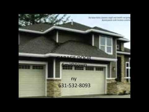 Garage Door Smithtown Call 631-532-8093 Free Est Low Price 24 Hr Service