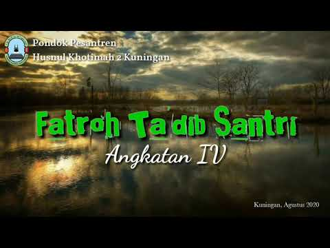 Fatroh Ta'dib Santri (FATAN) Angkatan IV || Ponpes Husnul Khotimah 2 Kuningan