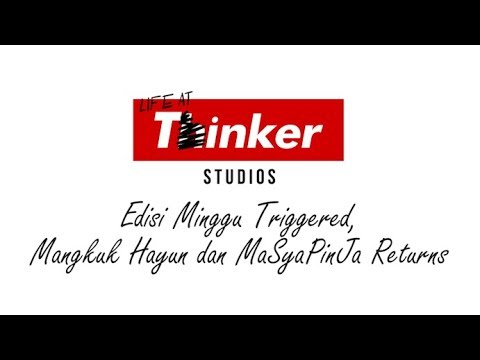 Life At Thinker: Edisi Minggu Triggered, Mangkuk Hayun dan MaSyaPinJa Returns