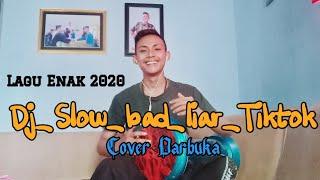 Download Dj_Slow_bad_liar_Tiktok Cover Darbuka || lagu yang enak 2020