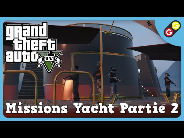 GTA V - Missions Yacht Partie 2 [FR]