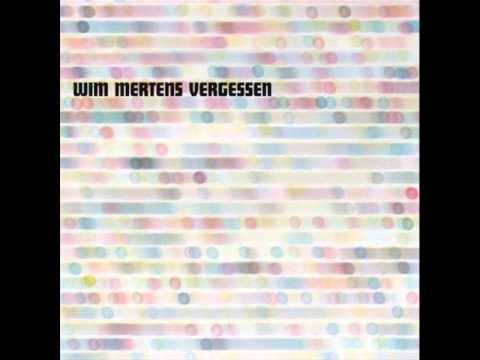 Wim Mertens - Vergessen (Full Album)