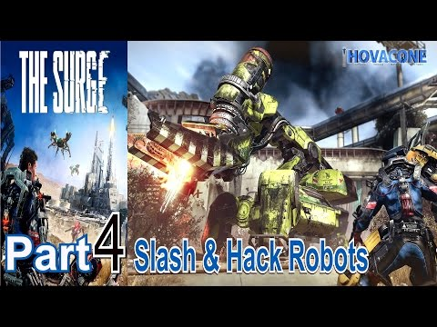 Slash and Hack Robots | The Surge | Part 4 | Gameplay Live Action Commentary
